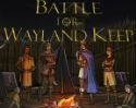 Battle For Wayland Keep