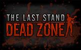 The Last Stand - Dead Zone at BORPG.com